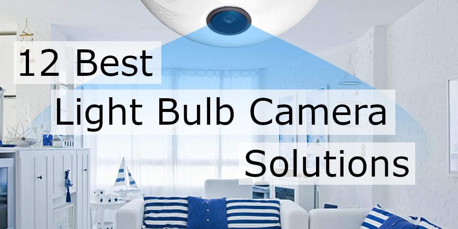 12 Best Light Bulb Camera Solutions (Updated 2020)